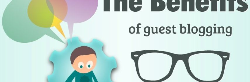 Top 6 benefits of Guest Posting For SEO, Guest Blogging