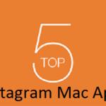 Top 5 Instagram Mac Apps